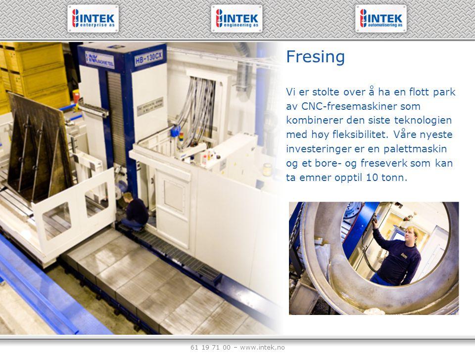 61 19 71 00 – www.intek.no Fresing Vi er stolte over å ha en flott park av CNC-fresemaskiner som kombinerer den siste teknologien med høy fleksibilite