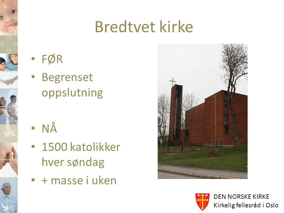 DEN NORSKE KIRKE Kirkelig fellesråd i Oslo Lukkes eller åpnes Mange av Oslos kirker leies/lånes ut til andre migrant-menigheter.