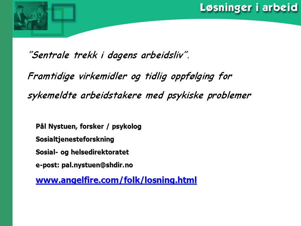 Pål Nystuen, forsker / psykolog Sosialtjenesteforskning Sosial- og helsedirektoratet e-post: pal.nystuen@shdir.no www.angelfire.com/folk/losning.html