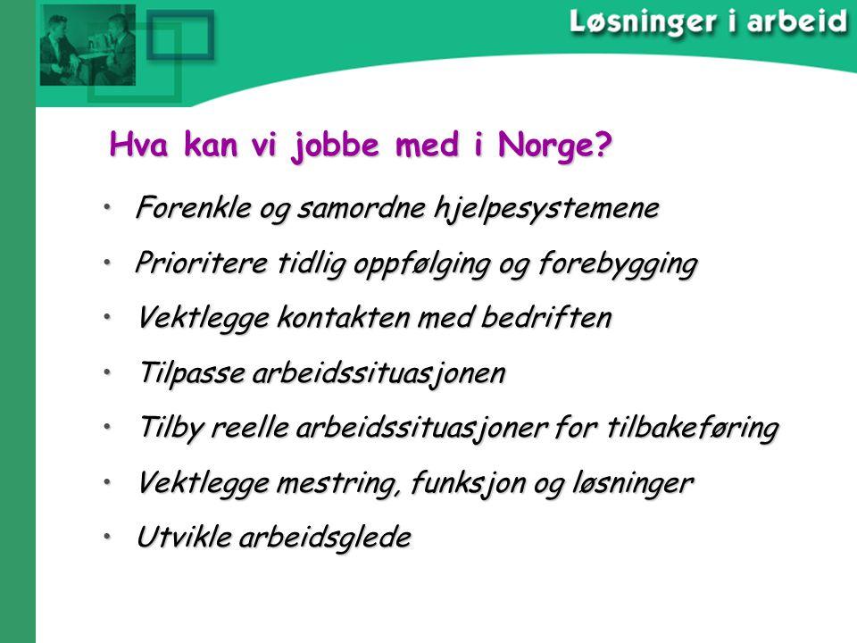 Hva kan vi jobbe med i Norge? Forenkle og samordne hjelpesystemeneForenkle og samordne hjelpesystemene Prioritere tidlig oppfølging og forebyggingPrio