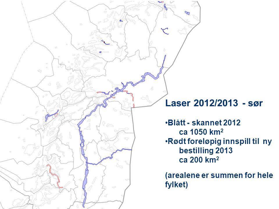 - TIL NYTTE FOR SAMFUNNETKARTDATA Laser 2012/2013 - sør Blått - skannet 2012 ca 1050 km 2 Rødt foreløpig innspill til ny bestilling 2013 ca 200 km 2 (arealene er summen for hele fylket)