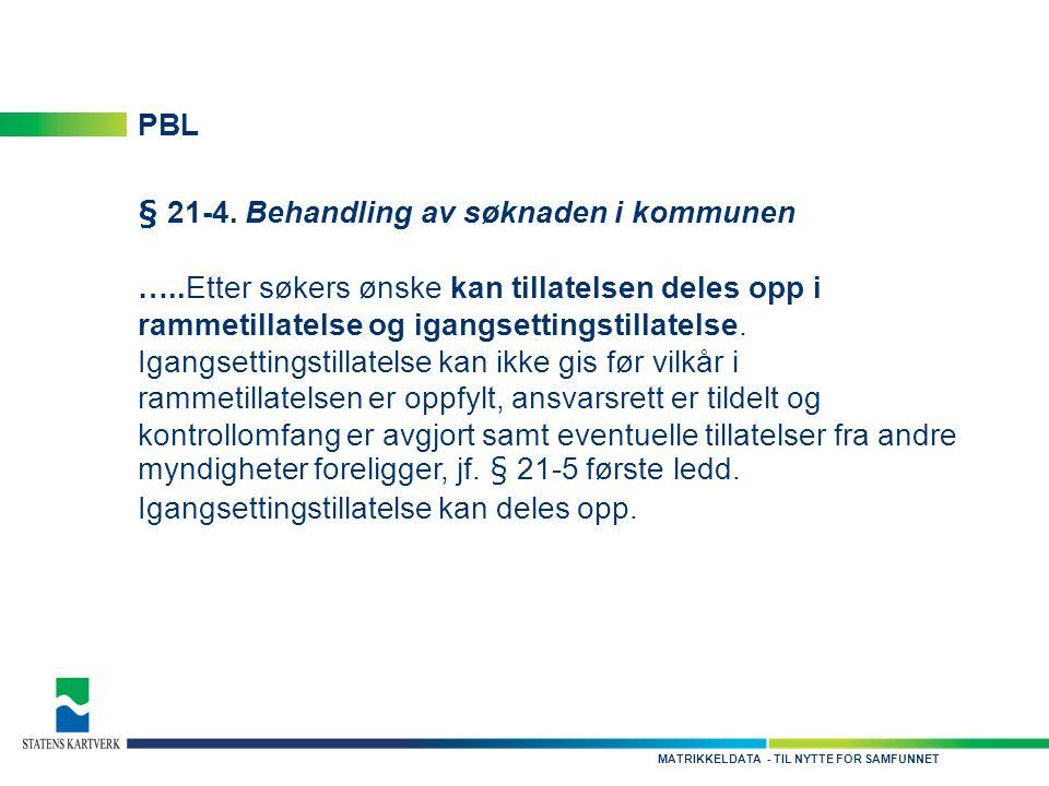 - TIL NYTTE FOR SAMFUNNETMATRIKKELDATA PBL § 21-4.