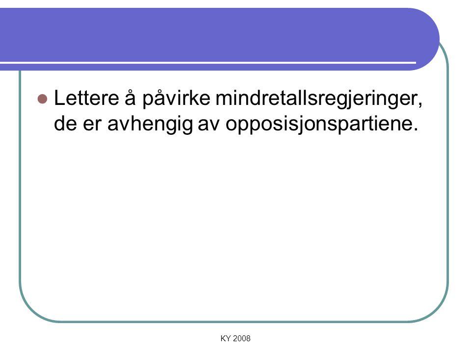 KY 2008 Lettere å påvirke mindretallsregjeringer, de er avhengig av opposisjonspartiene.