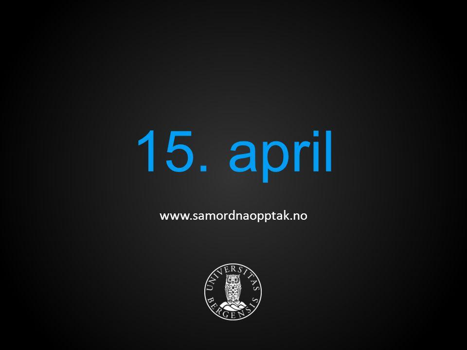 15. april www.samordnaopptak.no