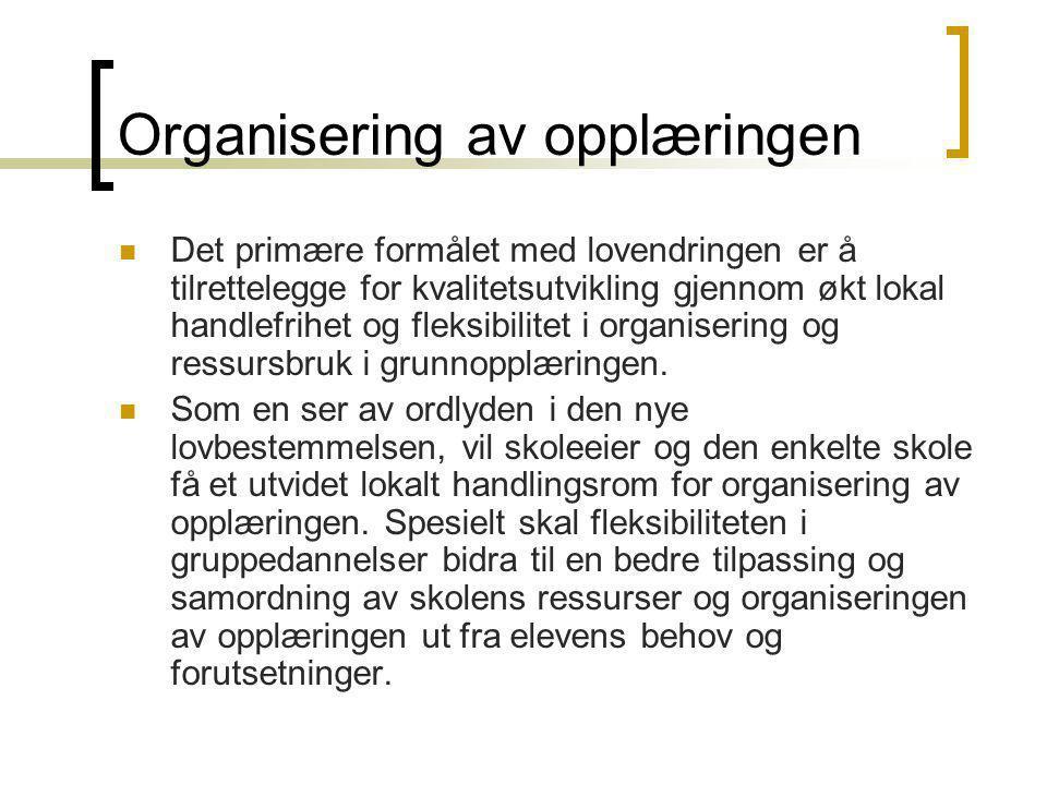 Sosial tilhørighet Sosial tilhørighet skal ivaretas ved inndeling og reorganisering.