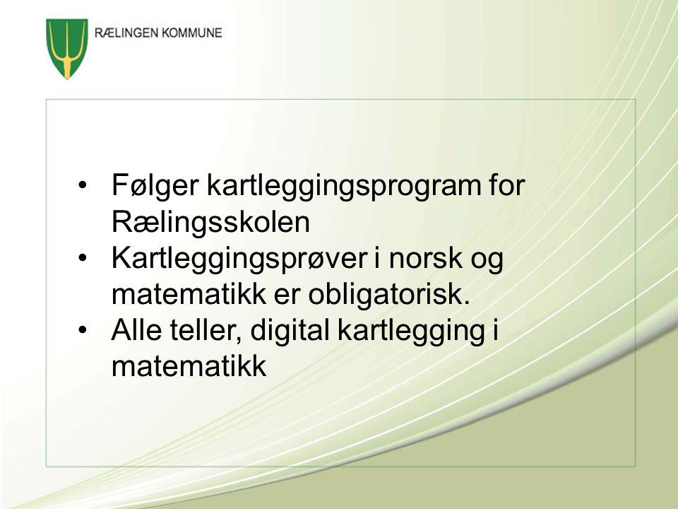 Følger kartleggingsprogram for Rælingsskolen Kartleggingsprøver i norsk og matematikk er obligatorisk. Alle teller, digital kartlegging i matematikk