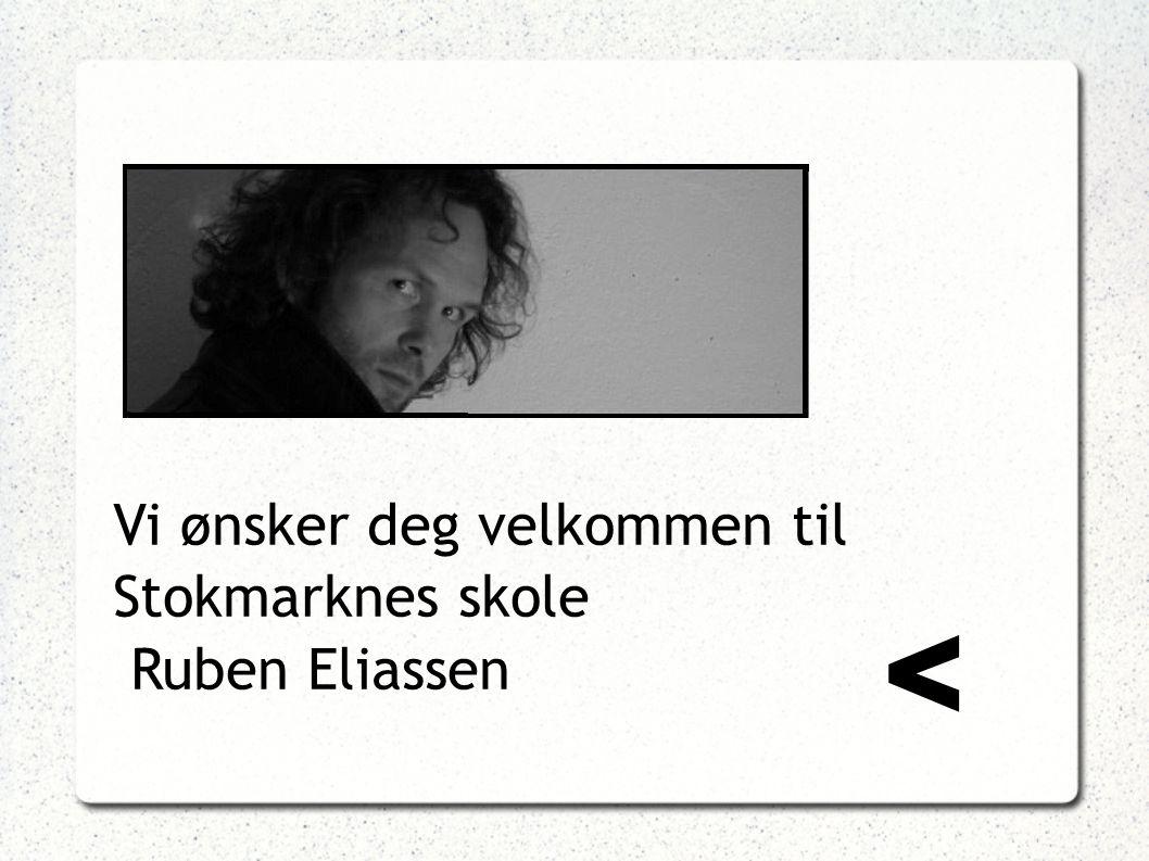 Vi ønsker deg velkommen til Stokmarknes skole Ruben Eliassen <