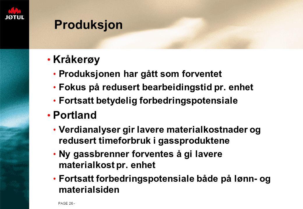 PAGE 26 - Produksjon Kråkerøy Produksjonen har gått som forventet Fokus på redusert bearbeidingstid pr. enhet Fortsatt betydelig forbedringspotensiale