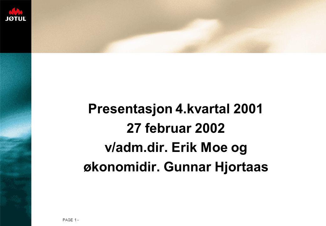 PAGE 1 - Presentasjon 4.kvartal 2001 27 februar 2002 v/adm.dir.