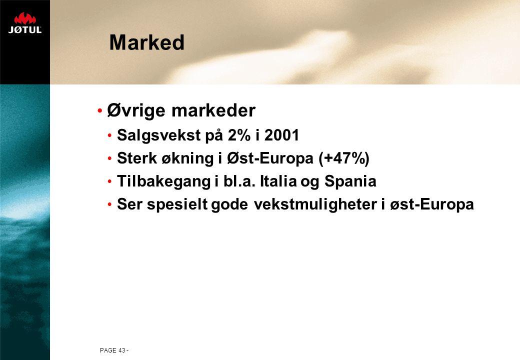 PAGE 43 - Øvrige markeder Salgsvekst på 2% i 2001 Sterk økning i Øst-Europa (+47%) Tilbakegang i bl.a.