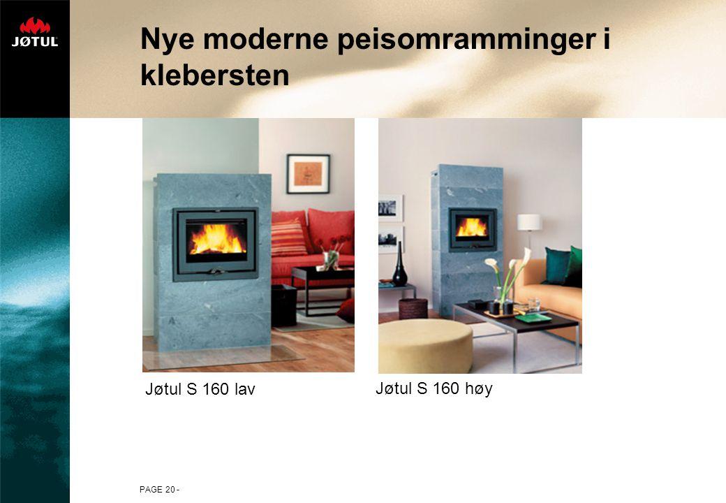 PAGE 20 - Nye moderne peisomramminger i klebersten Jøtul S 160 lav Jøtul S 160 høy