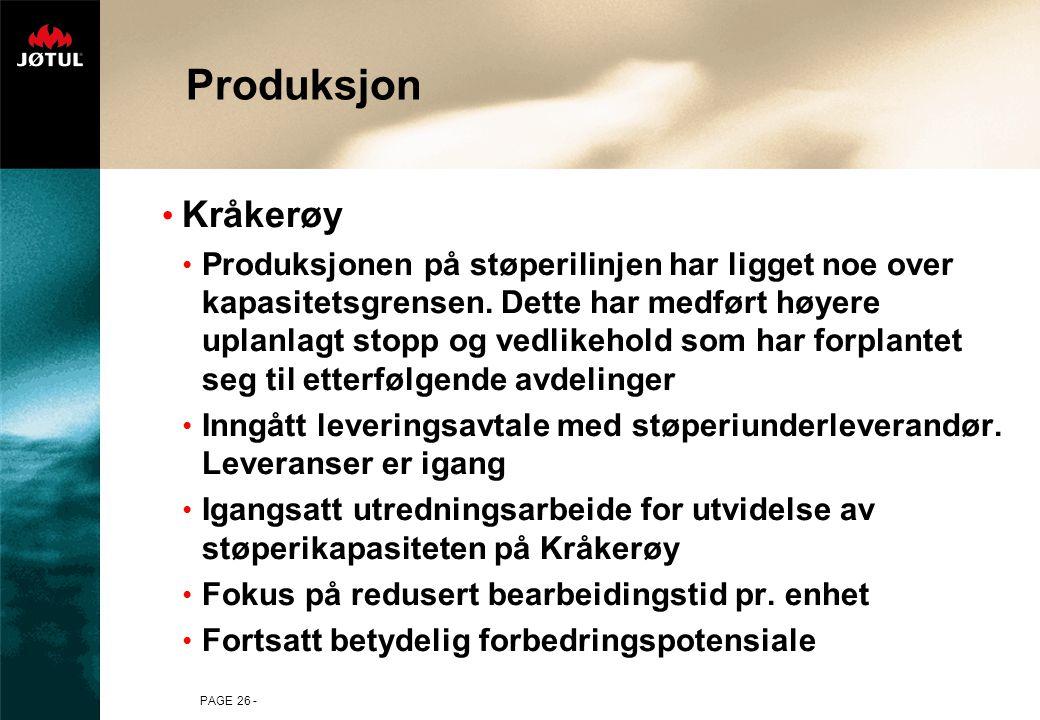 PAGE 26 - Produksjon Kråkerøy Produksjonen på støperilinjen har ligget noe over kapasitetsgrensen.