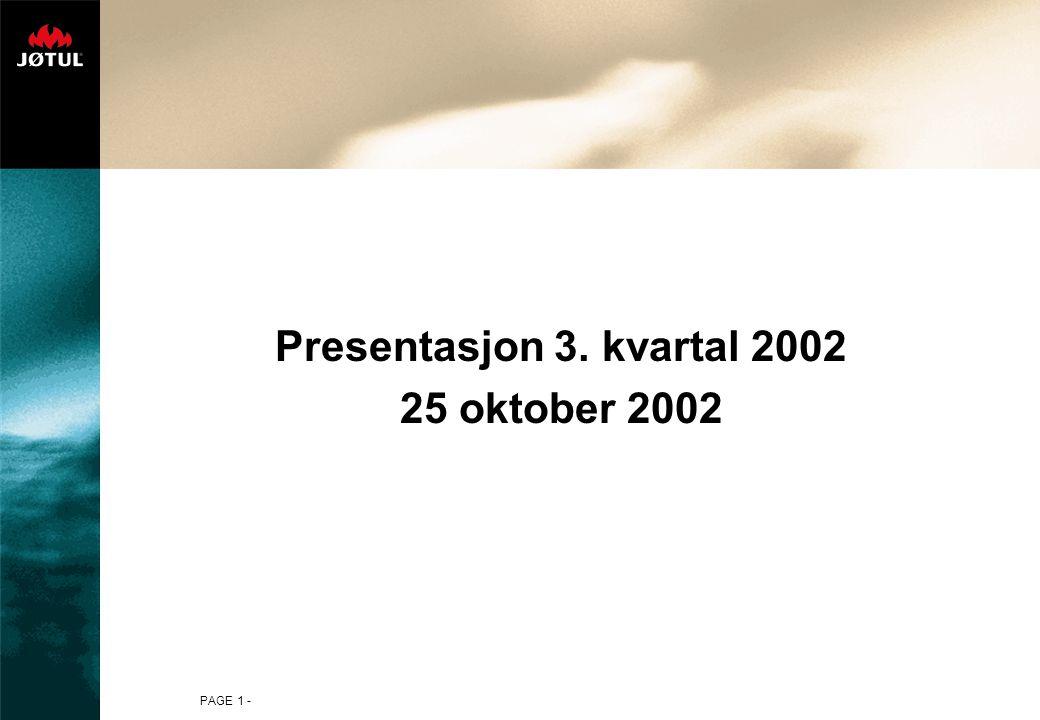 PAGE 1 - Presentasjon 3. kvartal 2002 25 oktober 2002