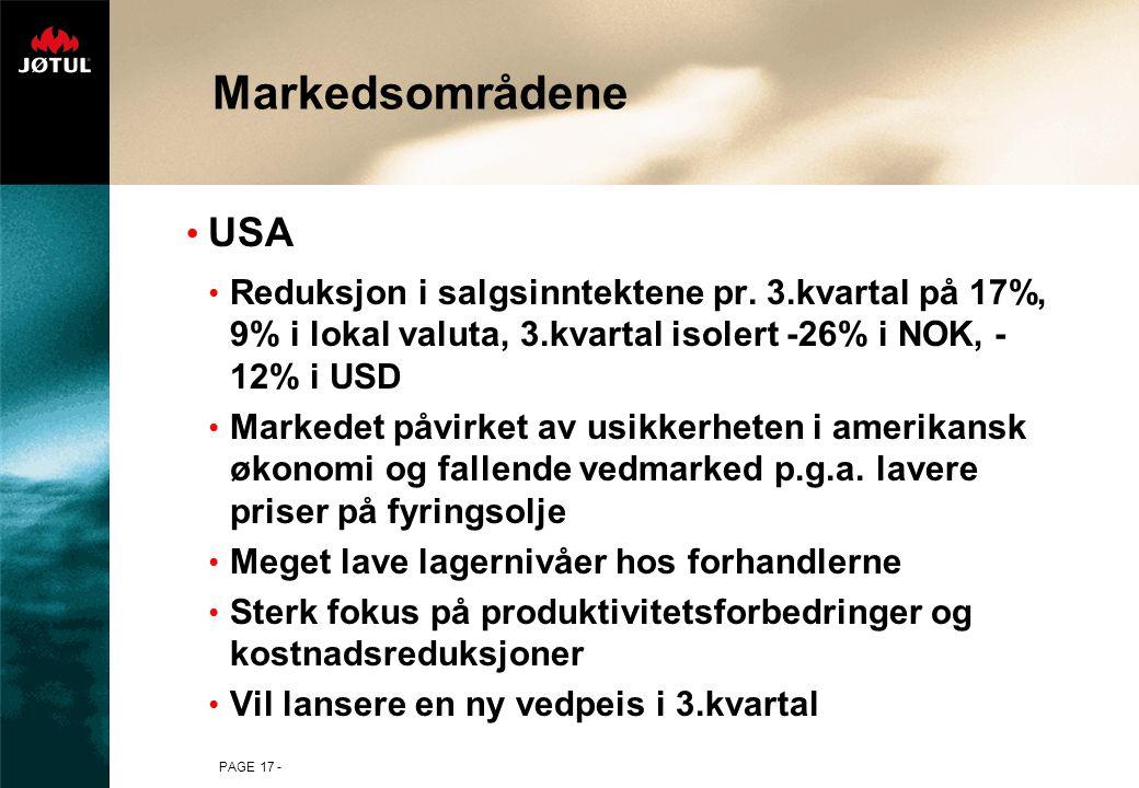 PAGE 17 - Markedsområdene USA Reduksjon i salgsinntektene pr. 3.kvartal på 17%, 9% i lokal valuta, 3.kvartal isolert -26% i NOK, - 12% i USD Markedet
