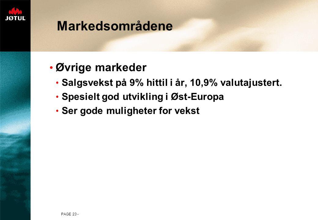 PAGE 23 - Øvrige markeder Salgsvekst på 9% hittil i år, 10,9% valutajustert. Spesielt god utvikling i Øst-Europa Ser gode muligheter for vekst Markeds