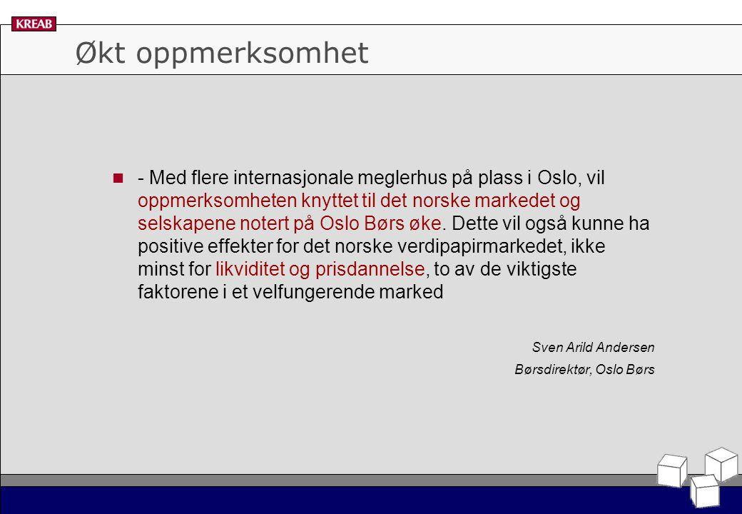 Økt oppmerksomhet - Med flere internasjonale meglerhus på plass i Oslo, vil oppmerksomheten knyttet til det norske markedet og selskapene notert på Oslo Børs øke.