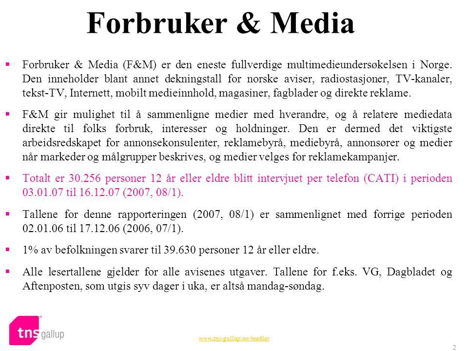 2 Forbruker & Media  Forbruker & Media (F&M) er den eneste fullverdige multimedieundersøkelsen i Norge. Den inneholder blant annet dekningstall for n