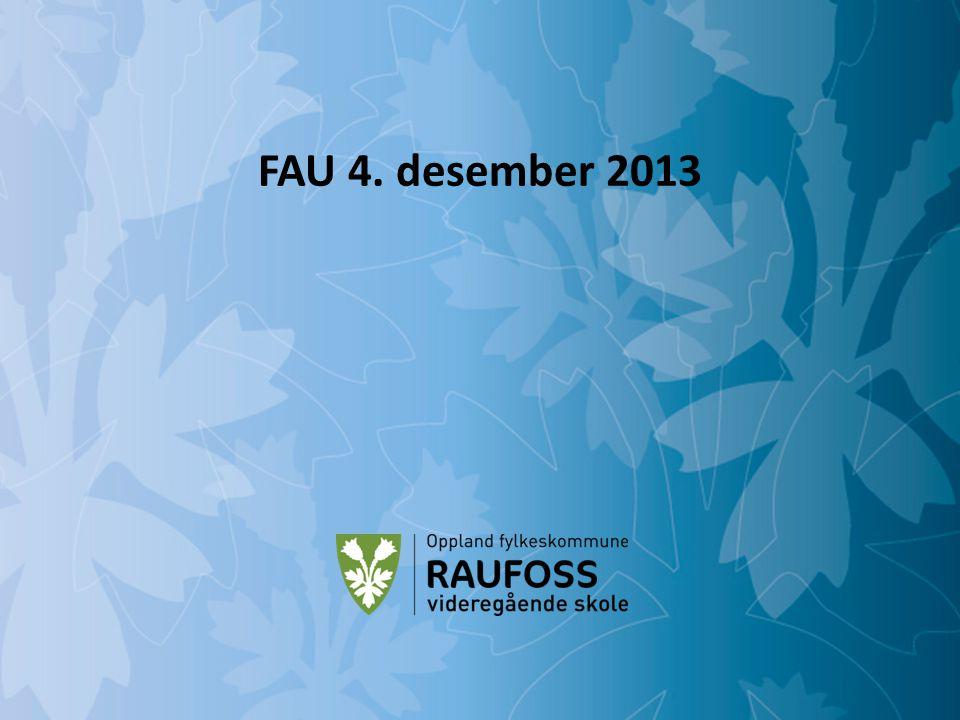 En skole for alle – alltid! Raufoss videregående skole FAU 4. desember 2013