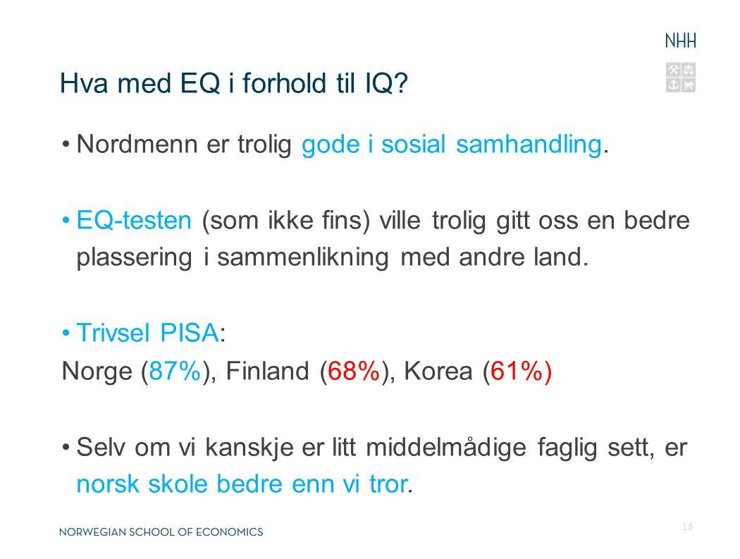 Hva med EQ i forhold til IQ. Nordmenn er trolig gode i sosial samhandling.