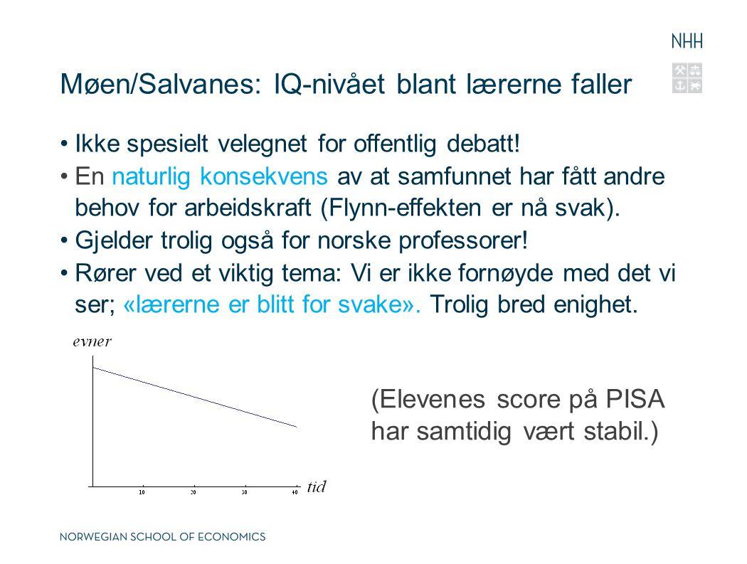 Møen/Salvanes: IQ-nivået blant lærerne faller Ikke spesielt velegnet for offentlig debatt.