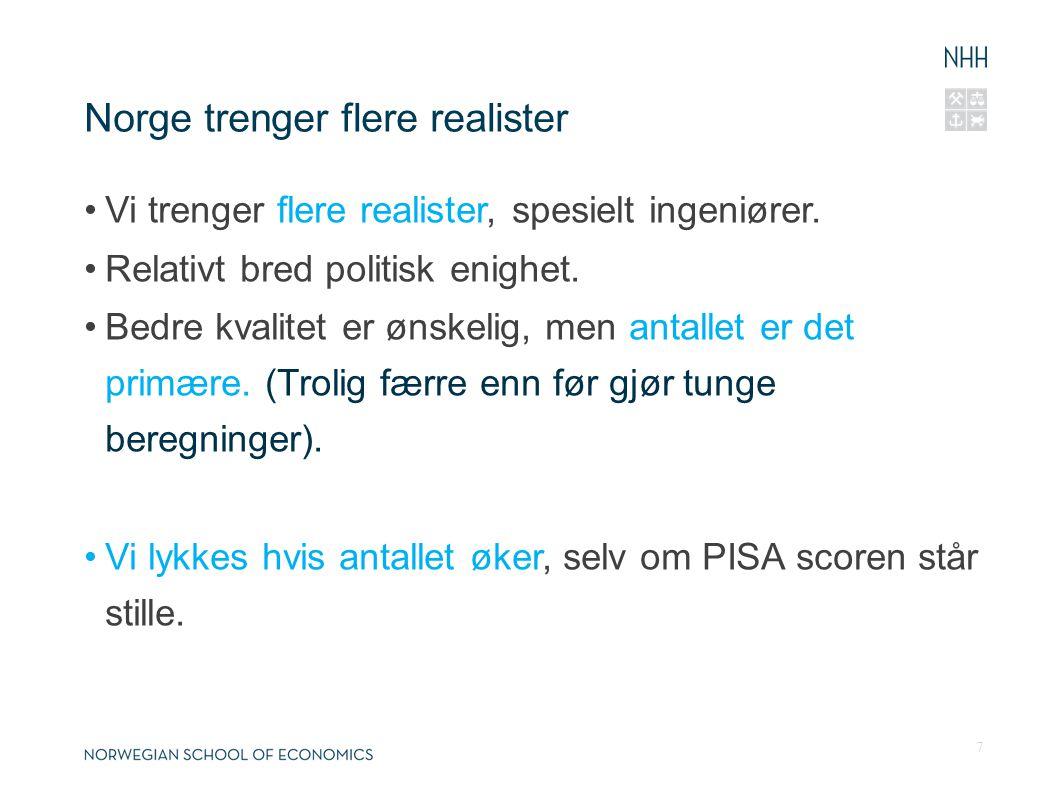 Norge trenger flere realister Vi trenger flere realister, spesielt ingeniører.