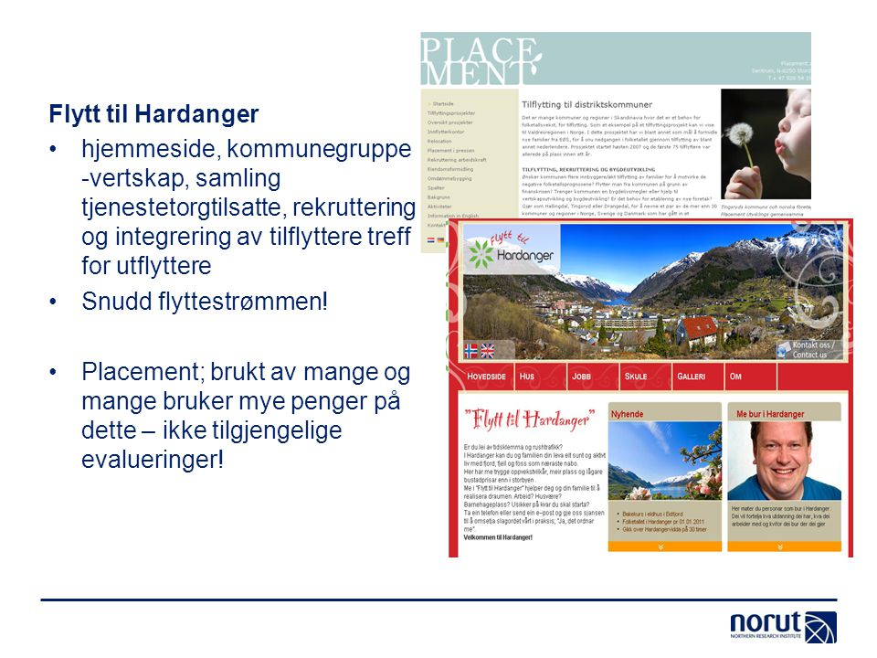 Flytt til Hardanger hjemmeside, kommunegruppe -vertskap, samling tjenestetorgtilsatte, rekruttering og integrering av tilflyttere treff for utflyttere