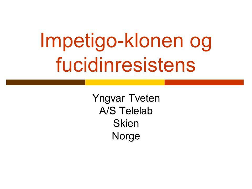Fucidinresistens i Trøndelag 2000-2005