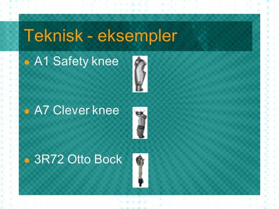 Teknisk - eksempler A1 Safety knee A7 Clever knee 3R72 Otto Bock