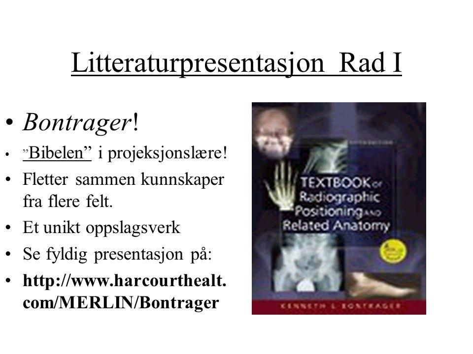 """Litteraturpresentasjon Rad I Bontrager! """" Bibelen"""" i projeksjonslære! Fletter sammen kunnskaper fra flere felt. Et unikt oppslagsverk Se fyldig presen"""