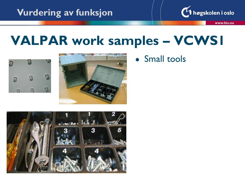 VALPAR work samples – VCWS1 l Small tools Vurdering av funksjon
