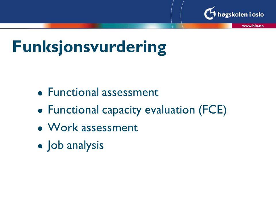 Funksjonsvurdering l Kartlegging.l Vurdering.