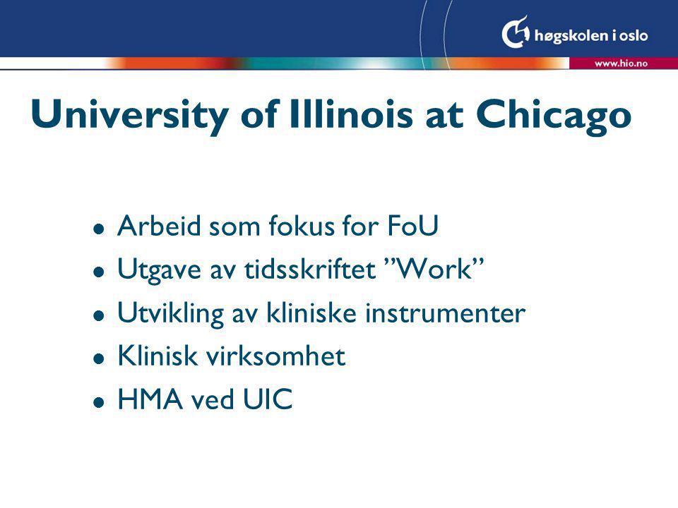 """University of Illinois at Chicago l Arbeid som fokus for FoU l Utgave av tidsskriftet """"Work"""" l Utvikling av kliniske instrumenter l Klinisk virksomhet"""