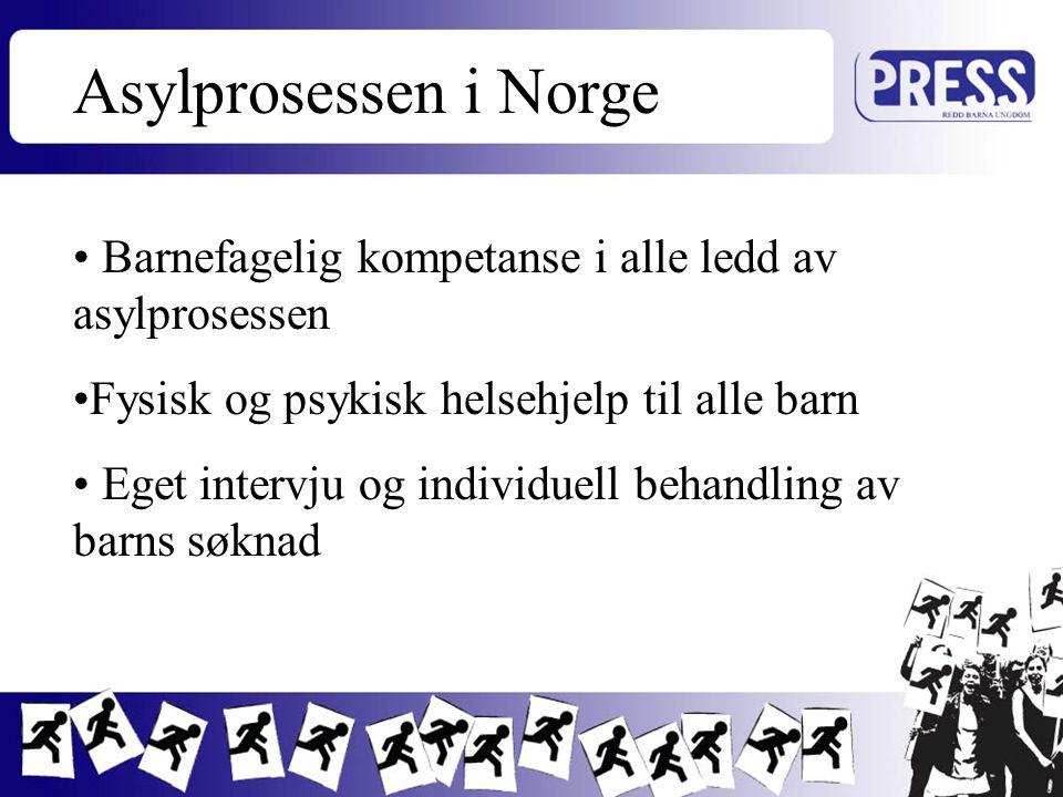 Asylprosessen i Norge Barnefagelig kompetanse i alle ledd av asylprosessen Fysisk og psykisk helsehjelp til alle barn Eget intervju og individuell beh