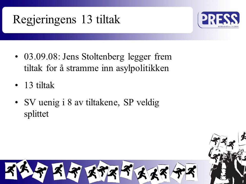 Regjeringens 13 tiltak 03.09.08: Jens Stoltenberg legger frem tiltak for å stramme inn asylpolitikken 13 tiltak SV uenig i 8 av tiltakene, SP veldig s
