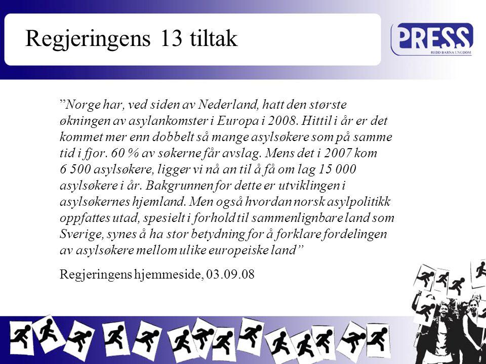 """Regjeringens 13 tiltak """"Norge har, ved siden av Nederland, hatt den største økningen av asylankomster i Europa i 2008. Hittil i år er det kommet mer e"""