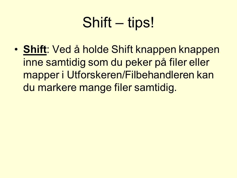 Shift – tips.