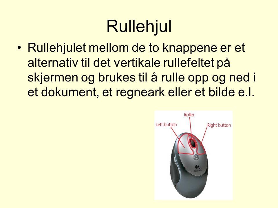 Rullehjul Rullehjulet mellom de to knappene er et alternativ til det vertikale rullefeltet på skjermen og brukes til å rulle opp og ned i et dokument, et regneark eller et bilde e.l.