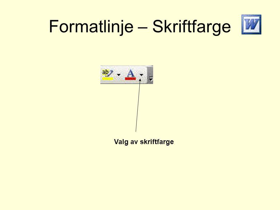 Formatlinje – Skriftfarge Valg av skriftfarge