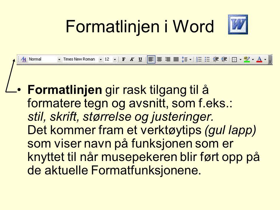 Formatlinjen i Word Formatlinjen gir rask tilgang til å formatere tegn og avsnitt, som f.eks.: stil, skrift, størrelse og justeringer. Det kommer fram