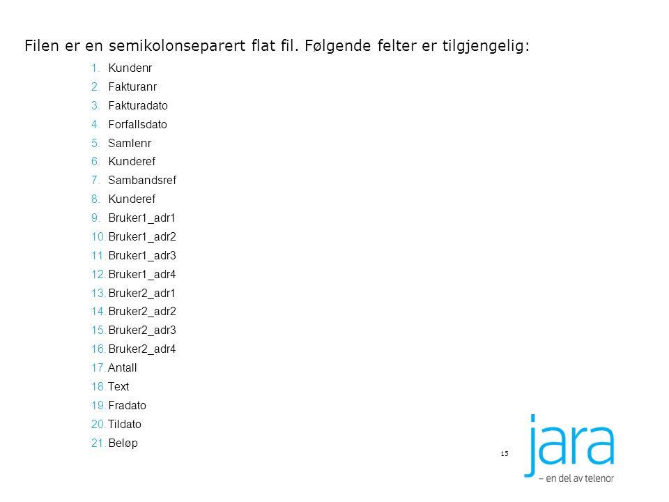 Filen er en semikolonseparert flat fil. Følgende felter er tilgjengelig: 1.Kundenr 2.Fakturanr 3.Fakturadato 4.Forfallsdato 5.Samlenr 6.Kunderef 7.Sam