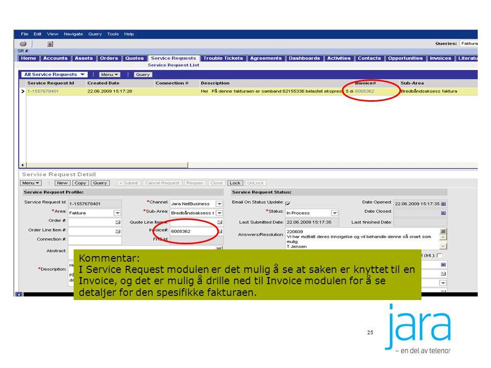 25 Kommentar: I Service Request modulen er det mulig å se at saken er knyttet til en Invoice, og det er mulig å drille ned til Invoice modulen for å s