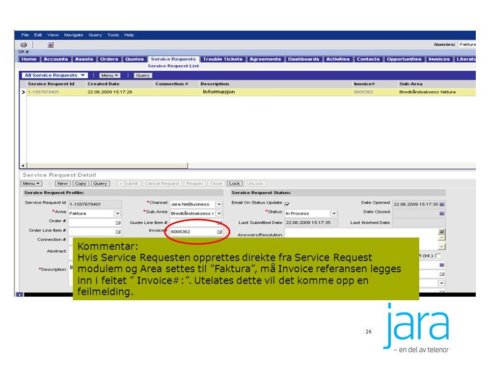 """26 Kommentar: Hvis Service Requesten opprettes direkte fra Service Request modulem og Area settes til """"Faktura"""", må Invoice referansen legges inn i fe"""