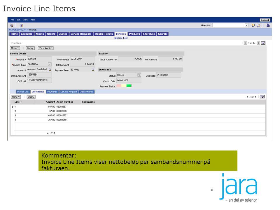 Invoice Line Items 5 Kommentar: Invoice Line Items viser nettobeløp per sambandsnummer på fakturaen.