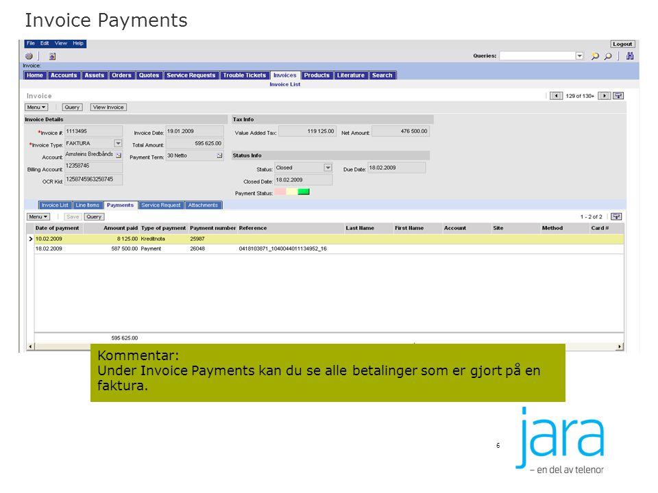 Invoice Payments 6 Kommentar: Under Invoice Payments kan du se alle betalinger som er gjort på en faktura.