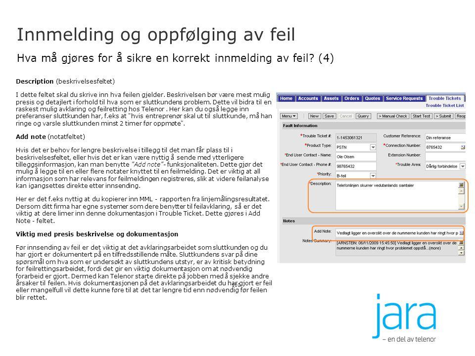 Innmelding og oppfølging av feil Hva må gjøres for å sikre en korrekt innmelding av feil? (4) 100 Description (beskrivelsesfeltet) I dette feltet skal