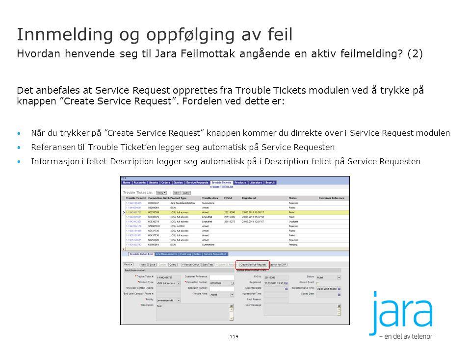 Innmelding og oppfølging av feil Hvordan henvende seg til Jara Feilmottak angående en aktiv feilmelding? (2) Det anbefales at Service Request opprette