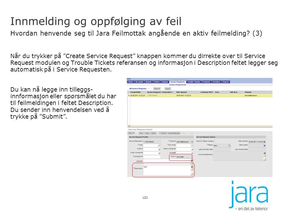 """Innmelding og oppfølging av feil Hvordan henvende seg til Jara Feilmottak angående en aktiv feilmelding? (3) Når du trykker på """"Create Service Request"""