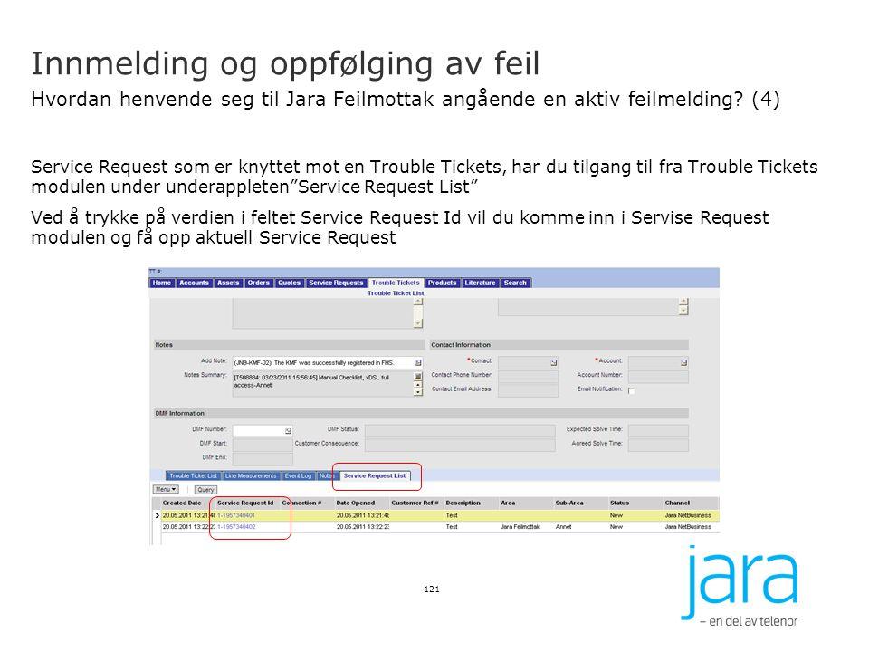 Innmelding og oppfølging av feil Hvordan henvende seg til Jara Feilmottak angående en aktiv feilmelding? (4) Service Request som er knyttet mot en Tro