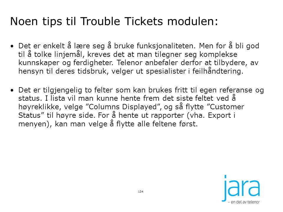 134 Noen tips til Trouble Tickets modulen: Det er enkelt å lære seg å bruke funksjonaliteten. Men for å bli god til å tolke linjemål, kreves det at ma