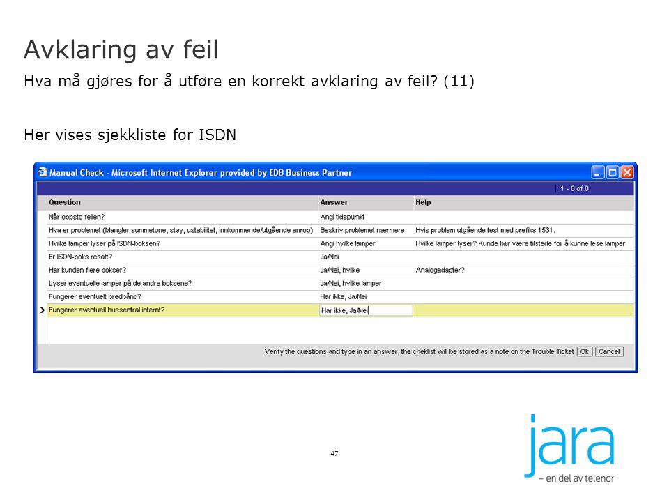 Avklaring av feil Hva må gjøres for å utføre en korrekt avklaring av feil? (11) Her vises sjekkliste for ISDN 47